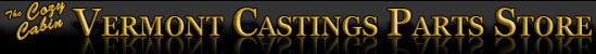 Vermont Castings Parts for Wood Stoves or Inserts, Gas Stoves or Inserts & Pellet Stoves