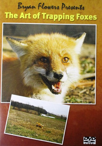 The Art of Fox Trapping DVD by Bryan Flowers  #0002316sale