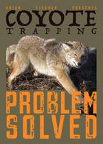 Coyote Trapping Problem Solved DVD by Brian Fischer ctrapping101