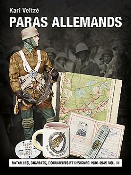 Les paras allemands. Volume 3 Batailles, combats, documents et insignes #EH4509