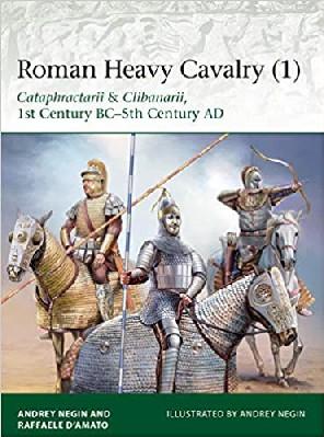 Elite: Roman Heavy Cavalry (1) Cataphractarii & Clibanarii 1st Century BC-5th Century AD #OSPE225