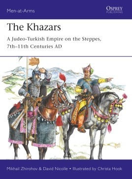 Men at Arms: Khazars A Jewish Nomad Empire C.ad370-1038 #OSPMAA522