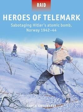 Raid: Heroes of Telemark Sabotaing Hitler's Atomic Bomb Norway 1942-44 #OSPR50