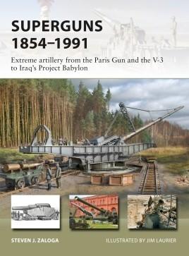 Vanguard: Superguns 1854-1991 Extreme Artillery from the Paris Gun & the V3 to Iraq's Project Babylon - Pre-Order Item #OSPV265