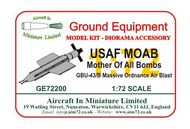 AIM - Ground Equipment  1/72 MOAB - Mother Of All Bombs - GBU-43/B Massive Ordnance Air Blast GE72200