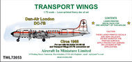 AIM - Transport Wings  1/72 Dan-Air London Douglas DC-7B (circa 1968) - Pre-Order Item TWL72053