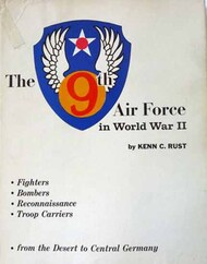 Aero Publishing   N/A Collection - The 9th Air Force in WW II: from the Desert to Central Germany USED AEB0257