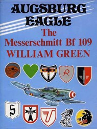 Aero Publishing   N/A Collection - Augsburg Eagle: The Messerschmitt Bf.109 AEB7177