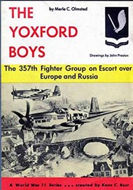 Aero Publishing   N/A Collection - The Yoxford Boys: 357th Fighter Group on Escort over Europe and Russia USED AEB7662