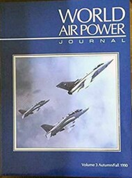 Aerospace Modeler Magazine   N/A Collection -  World Air Power Journal, Vol.3 Autumn/Fall 1990 ASZ1990-03