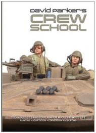 David Parker's Crew School: Techniques to Bring Your Armour Model Crews to Life - Pre-Order Item #ALL4673
