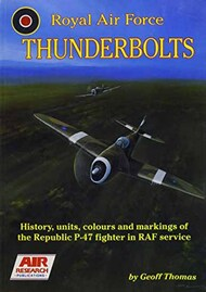 Air Research Publishing   N/A Collection - Royal Air Force Thunderbolts: History, Units, Colours and Markings APP1085
