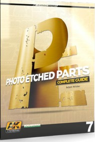 AK Interactive   N/A Learning Series 7: Photo-Etched Parts Complete Guide Book AKI244
