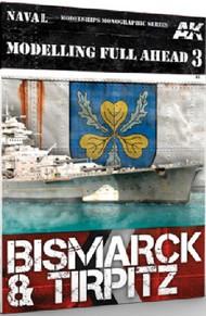 Modelling Full Ahead 3: Bismarck & Tirpitz Book #AKI249
