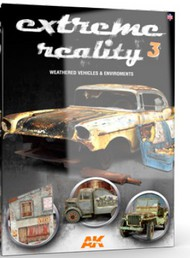 AK Interactive  AK Xtreme Extreme Reality 3: Weathered Vehicles & Environments Book AKI510