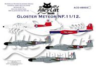 Alley Cat  1/48 Gloster Meteor NF.11/12 (8) WAS 8.00. TEMPORARILY SAVE OVER 1/3RD!!! NF.11 Modified WM374 6 Joint Services Trials Unit, RAF Woomera 1955-57; NF.11 Hybrid WS790; WD790 Raspberry Ripple both Royal Radar Establishment; Meteor NF.12 WS685/D or WS665/L 153 Sqn ACD48003