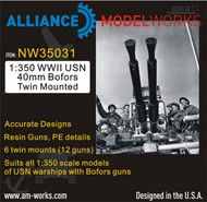 Alliance Modelworks  1/350 WWII USN 40mm Bofors twin mounted x 6 twin guns NW35031