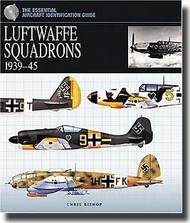 Essential Aircraft ID Guide: Luftwaffe Squadrons 1939-45 #AEI4602