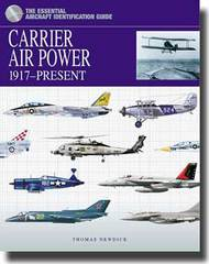 The Essential Aircraft Identification Guide: Carrier Aircraft 1917-Present (Hardback) #AEI6979