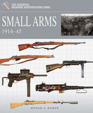 The Essential Vehicle Identification Guide: Small Arms 1914-45 (Hardback) #CAS758