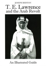 T. E. Lawrence and the Arab Revolt #AEP8356