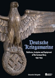 Andrea Press   N/A Deutsche Kriegsmarine - Uniforms, Insignias and Equipment of the German Navy 1933-1945 DEEP-SALE AEP8592