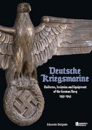 Deutsche Kriegsmarine - Uniforms, Insignias and Equipment of the German Navy 1933-1945 #AEP8592