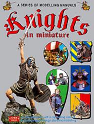 Andrea Press: Knights in Miniature: Modelling Manual #ANP7756