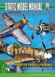 Auriga Publishing International   N/A Static Model Manual 14: Fighter Propeller WWII One Hundred & One Tips AIGSM14