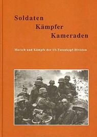 Auslieferung Durch Biblio   N/A Collection - Soldaten Kampfer Kameraden: Marsch und Kampfe der SS-Totenkopf-Division ADB001