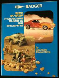 Badger  AirbrushBook Modelers Guide To Airbrushing Book BAD505