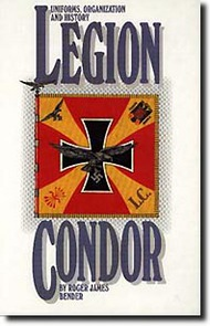 Bender Publications   N/A Collection - Legion Condor: Uniforms, Organization and History BP050