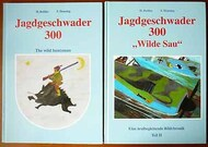 Eine Textbegleitende Bildchronik   N/A Collection - 2 Books: Jagdgeschwader 300 'The Wild Huntsman' and 'Wilde Sau' ETB001