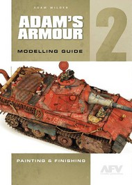 Casemate   N/A Adam Wilder: Adam's Amour Modelling Guide 2 - Painting & Finishing CAS1391