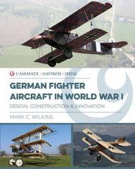 Casemate  No Scale Illustrated Special: German Fighter Aircraft in World War I CAS6192