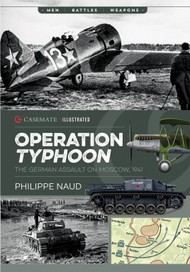 Casemate   N/A Operation Typhoon The German Assault on Moscow, 1941 CAS6710