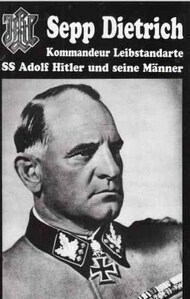DVG   N/A Collection - Sepp Dietrich: Kommandeur Leibstandarte SS Adolf Hitler und seine Manner USED DVA2310