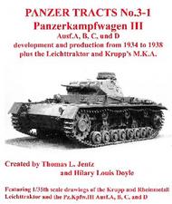 Panzer Tracts No.3-1 Pz.Kpfw. III Ausf A-D, Leichttraktor & Krupp MKA #PZT031