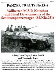 Panzer Tracts No.15-4 Vollketten M.S.P. Katzchen & Final Developments of the Schutzenpanzer Sd.Kfz.251 #PZT154