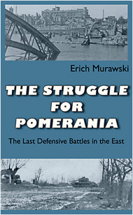 JJ Fedorowicz Publishing   N/A Struggle for Pomerania The Last Defensive Battles in the East FP100