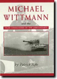 JJ Fedorowicz Publishing   N/A Collection - Michael Wittman and The Tiger Commanders of the Leibstandarte JJF030