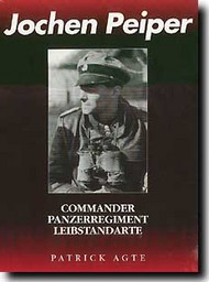 JJ Fedorowicz Publishing   N/A Jochen Peiper - Commander PanzerRegiment Lebstandarte JJF036