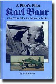 JJ Fedorowicz Publishing   N/A Karl Baur: A Pilot's Polot JJF047