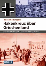 Flechsig Verlag   N/A Collection - Hakenkreuz uber Griechenland (USED) FLV0670
