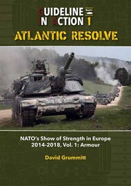 Guideline In Action 1 Atlantic Resolve NATO's show of strength in Europe 2014-2018 Volume 1 GIA01