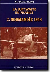 Heimdal Editions   N/A Collection - La Luftwaffe en France. Normandie 1944 EH024
