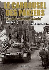 Heimdal Editions   N/A Le Carrousel des Panzers. Volume 2 Nach Frankreich hinein EH3571