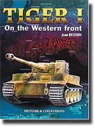 Histoire And Collections Books   N/A Collection - Tiger I on the Western Front HNC1307