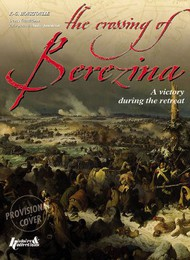 Histoire And Collections Books   N/A Crossing the Berezina A Victory During the Retreat HNC0445