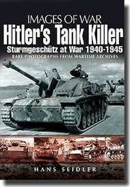 Histoire And Collections Books   N/A Images of War: Hitlers Tank Killer Sturmgeschutz at War 1940-45 HNC1741